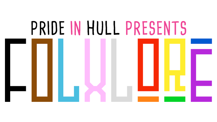 Pride in Hull presents FOLXLORE